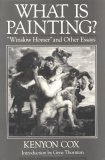 """What Is Painting? """"Winslow Homer"""" and Other Essays 1st 1988 9780393305456 Front Cover"""