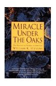 Miracle under the Oaks The Revival of Nature in America 1996 9780671780456 Front Cover