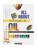 All about Techniques in Oil 1st 1997 9780764150456 Front Cover
