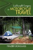 Lightweight Camping for Motorcycle Travel Revised Edition 2009 9781440176456 Front Cover