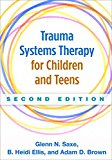 Trauma Systems Therapy for Children and Teens: