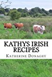 Kathys Irish Recipes 2013 9781482743456 Front Cover