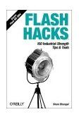 Flash Hacks 100 Industrial-Strength Tips and Tools 2004 9780596006457 Front Cover