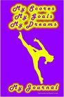 Gymnastics Journal... My Scores, My Goals, and My Dreams 2005 9781411641457 Front Cover