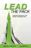Lead the Pack Sparking Innovation that Drives Customers Wild 2008 9781934937457 Front Cover