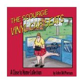 Scourge of Vinyl Car Seats A Close to Home Collection 2001 9780740718458 Front Cover