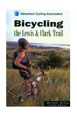 Bicycling the Lewis and Clark Trail 2003 9780762725458 Front Cover
