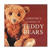 Christie's Century of Teddy Bears 2001 9780823006458 Front Cover