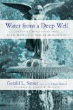 Water from a Deep Well Christian Spirituality from Early Martyrs to Modern Missionaries 2010 9780830837458 Front Cover