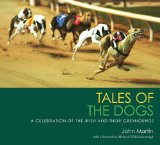Tales of the Dogs A Celebration of the Irish and Their Greyhounds 2010 9780856408458 Front Cover