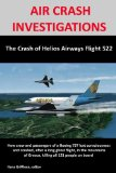 AIR CRASH INVESTIGATIONS: the Crash of Helios Airways Flight 522 2009 9781409285458 Front Cover