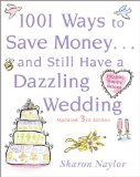 1001 Ways to Save Money ... and Still Have a Dazzling Wedding 3rd 2008 9780071611459 Front Cover