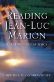 Reading Jean-Luc Marion Exceeding Metaphysics 2007 9780253219459 Front Cover