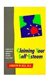 Claiming Your Self-Esteem A Guide Out of Codependency, Addiction and Other Useless Habits 1991 9780890876459 Front Cover