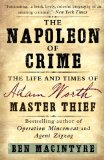 Napoleon of Crime The Life and Times of Adam Worth, Master Thief 2011 9780307886460 Front Cover