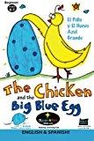 Chicken and the Big Blue Egg ~ SPANISH! El Pollo y el Huevo Azul Grande 2013 9781490453460 Front Cover