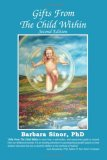 Gifts from the Child Within Self-discovery and Self-recovery Through Re-Creation Therapy, 2nd Edition 2nd 2007 9781932690460 Front Cover
