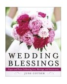 Wedding Blessings Prayers and Poems Celebrating Love, Marriage and Anniversaries 2003 9780767913461 Front Cover