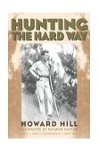 Hunting the Hard Way 2000 9781568331461 Front Cover