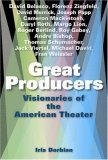 Great Producers Visionaries of American Theater 1st 2008 9781581156461 Front Cover