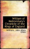William of Malmesbury's Chronicle of the Kings of England: 2008 9780559607462 Front Cover