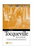 Tocqueville Reader A Life in Letters and Politics 1st 2002 9780631215462 Front Cover