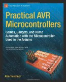 Practical AVR Microcontrollers Games, Gadgets, and Home Automation with the Microcontroller Used in the Arduino 2012 9781430244462 Front Cover