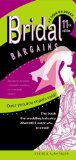 Bridal Bargains Secrets to Planning a Fantastic Wedding on a Realistic Budget 11th 2013 Revised 9781889392462 Front Cover