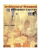 Architectural Ornament Banishment and Return 2000 9780393730463 Front Cover
