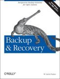 Backup and Recovery Inexpensive Backup Solutions for Open Systems 2nd 2007 9780596102463 Front Cover
