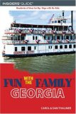 Fun with the Family Georgia Hundreds of Ideas for Day Trips with the Kids 5th 2008 9780762745463 Front Cover