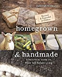 Homegrown & Handmade A Practical Guide to More Self-Reliant Living 2nd 2017 Revised 9780865718463 Front Cover