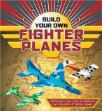 Build Your Own Fighter Planes 2009 9781402767463 Front Cover