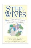Stepwives Ten Steps to Help Ex-Wives and Step-Mothers End the Struggle and Put the Kids First 2002 9780743222464 Front Cover
