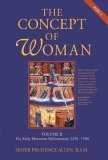 Concept of Woman The Early Humanist Reformation, 1250-1500, Part 1 2005 9780802833464 Front Cover