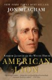 American Lion Andrew Jackson in the White House 2009 9780812973464 Front Cover