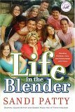 Life in the Blender Blending Families, Lives, and Relationships with Grace 1st 2006 9780849900464 Front Cover