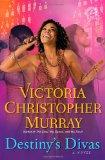 Destiny's Divas A Novel 2012 9781451650464 Front Cover