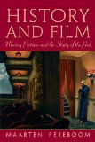 History and Film Moving Pictures and the Study of the Past