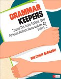 Grammar Keepers Lessons That Tackle Students' Most Persistent Problems Once and for All, Grades 4-12 2015 9781483375465 Front Cover