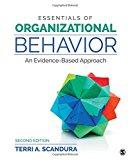 Essentials of Organizational Behavior An Evidence-Based Approach