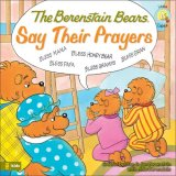 Berenstain Bears Say Their Prayers 2008 9780310712466 Front Cover