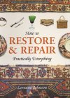 How to Restore and Repair Practically Everything 2nd 2004 9781904668466 Front Cover
