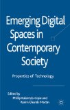 Emerging Digital Spaces in Contemporary Society Properties of Technology 2010 9780230273467 Front Cover
