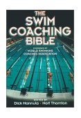 Swim Coaching Bible 1st 2001 9780736036467 Front Cover