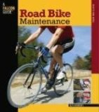 Road Bike Maintenance 2008 9780762747467 Front Cover