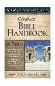 Compact Bible Handbook 1st 2004 9780785252467 Front Cover