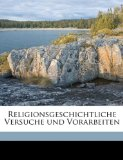 Religionsgeschichtliche Versuche und Vorarbeiten 2010 9781176934467 Front Cover