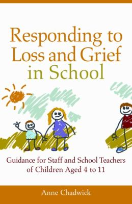 Talking about Death and Bereavement in School How to Help Children Aged 4 to 11 to Feel Supported and Understood 1st 2011 9781849052467 Front Cover