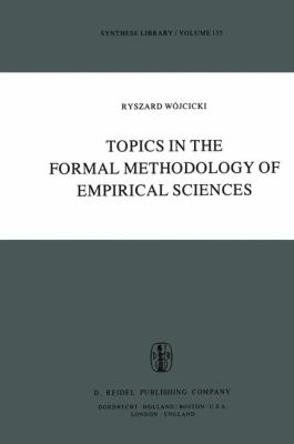 Topics in the Formal Methodology of Empirical Sciences 2011 9789400989467 Front Cover